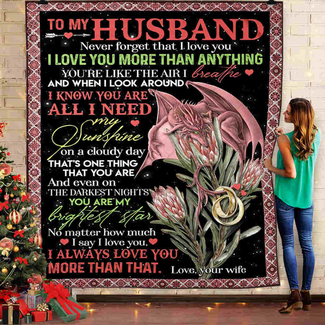 To My Husband. I Know You Are All I Need Quilt Blanket