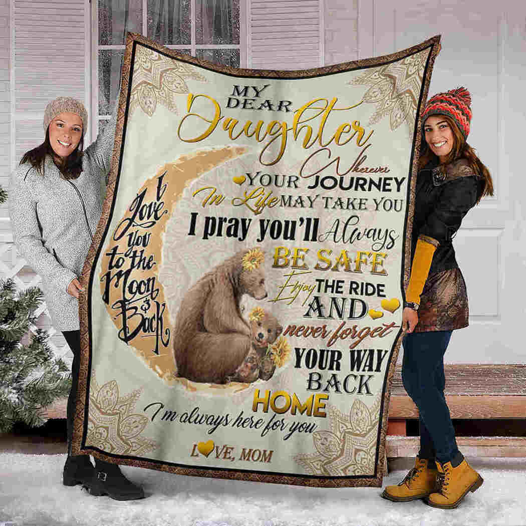 My Dear Daughter - Bear Moon - You Will Always Be Safe Blanket
