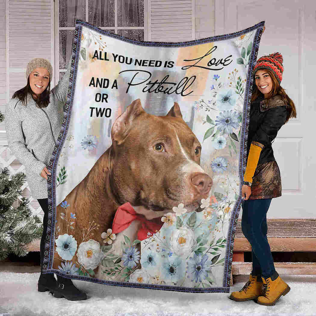 All You Need Is Love And Pitbull Blanket - Flower Pitbull Blanket