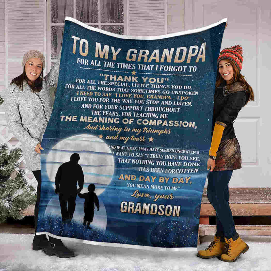 To My Grandpa Blanket - Grandson And Granpa Under The Moon Blanket - You Mean More To Me