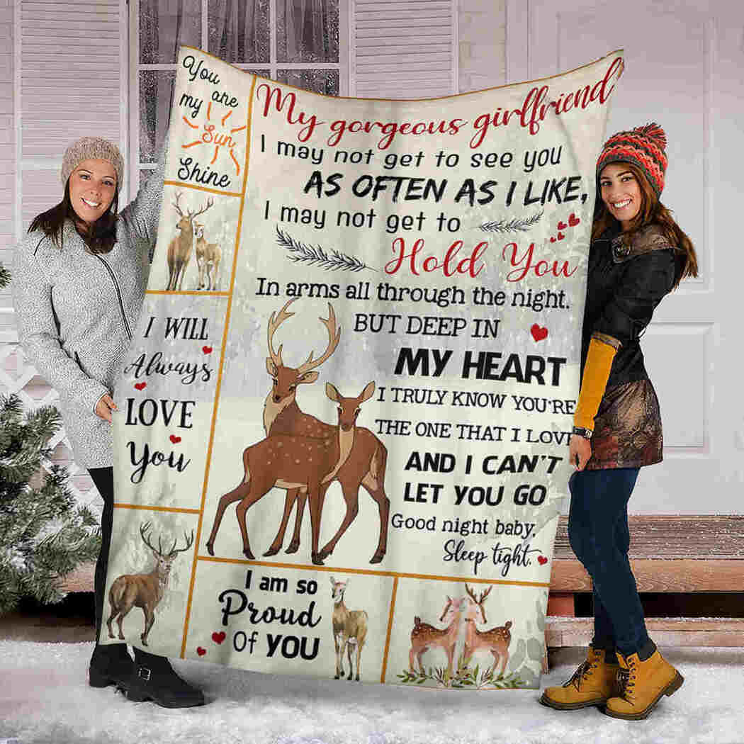 My Gorgeous Girlfriend Blanket - Deer Blanket - I Am So Proud Of You Blanket