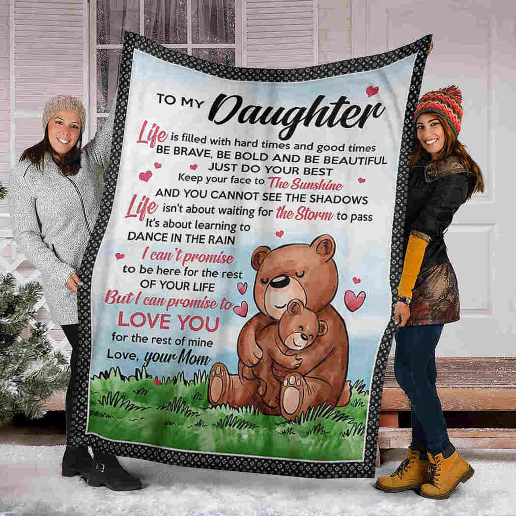 To My Daughter - Bear - Love You For The Rest Of Mine Blanket