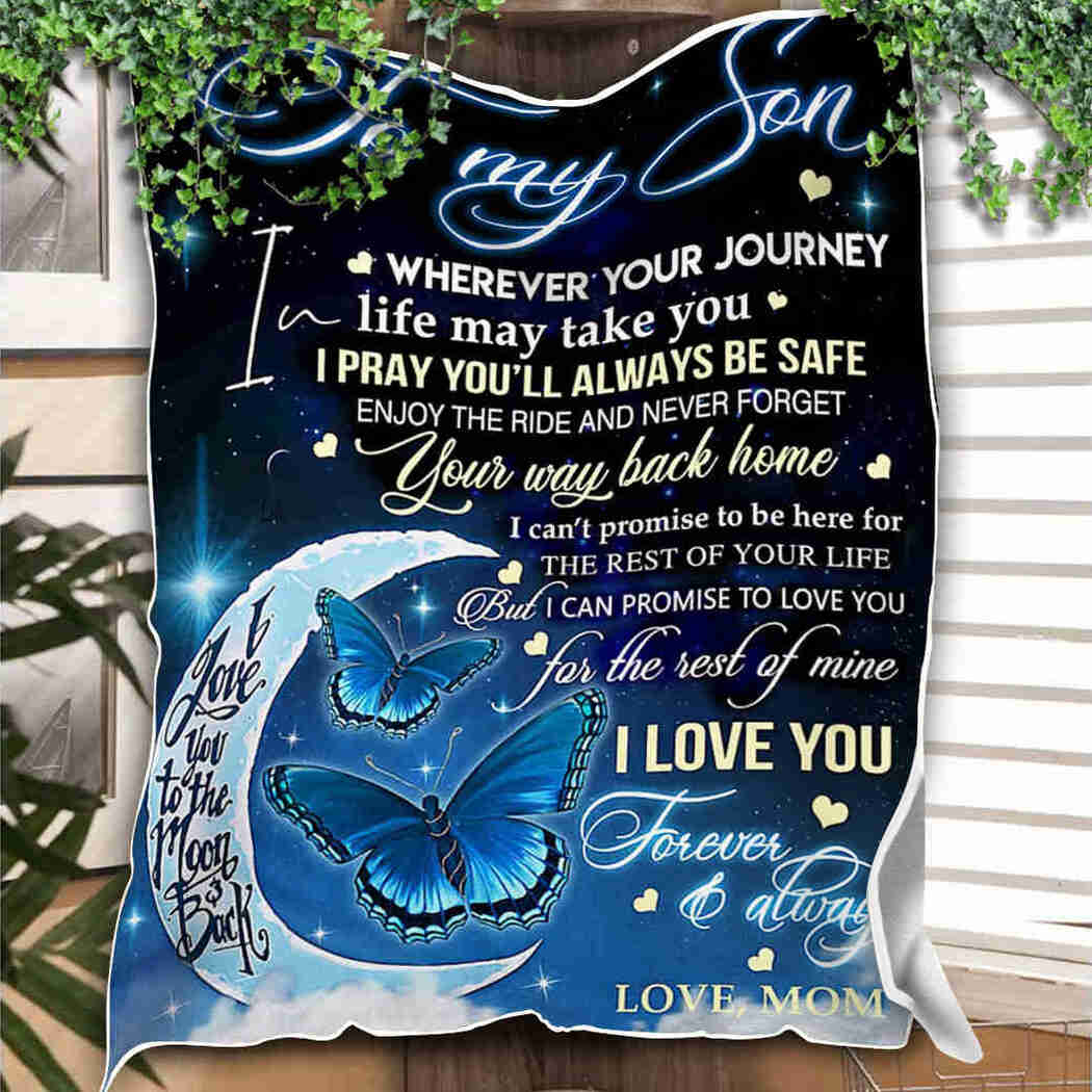 To My Son - Blue Butterfly Blanket - Never Forget Your Way Back Home