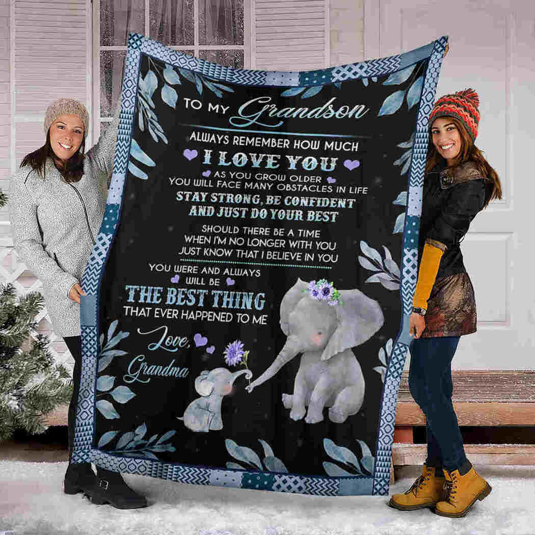 To My Grandson Blanket - Elephant Blanket - You Were And Always Will Be The Best Thing
