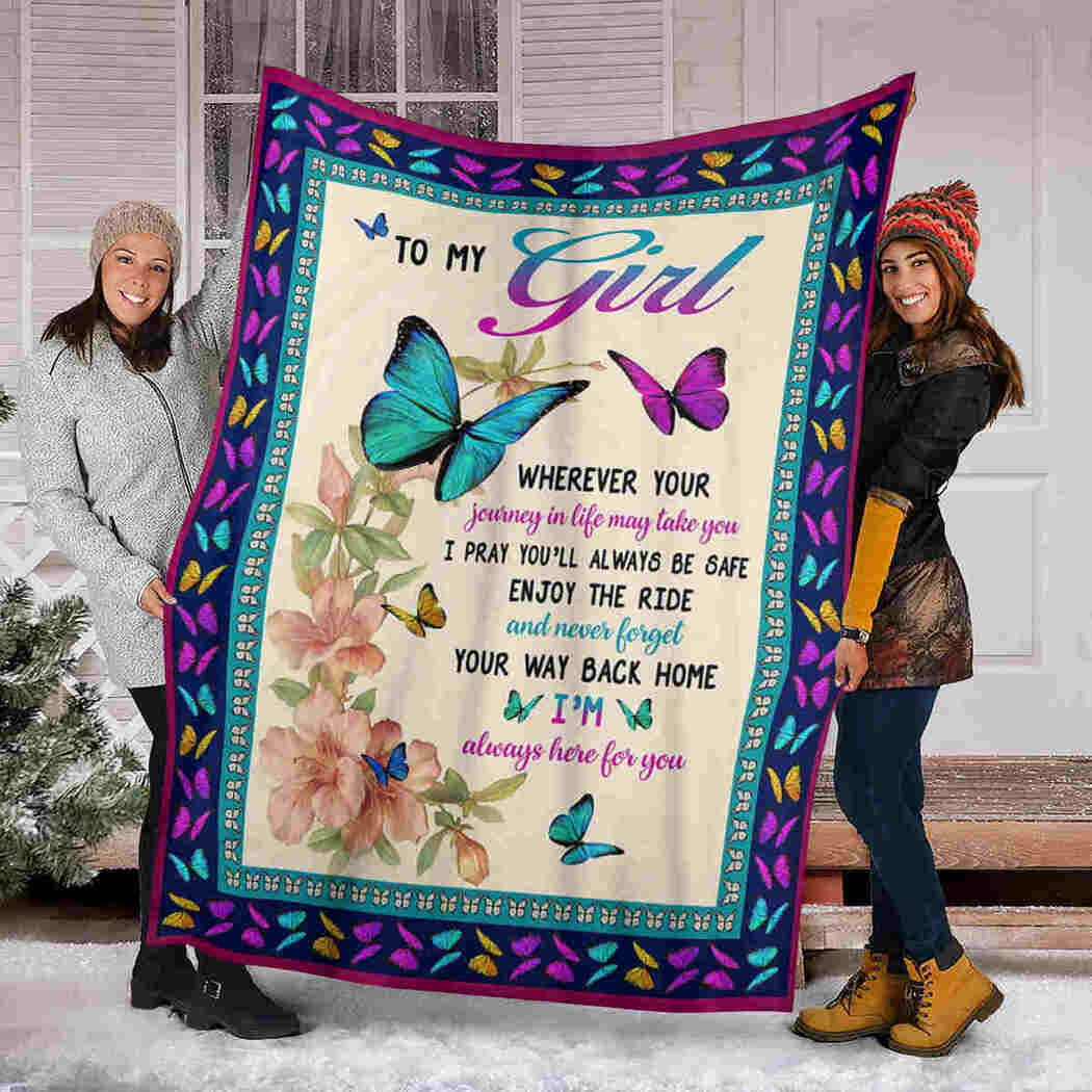 To My Girl Blanket - Flower And Butterfly Blanket - I'm Always Here For You