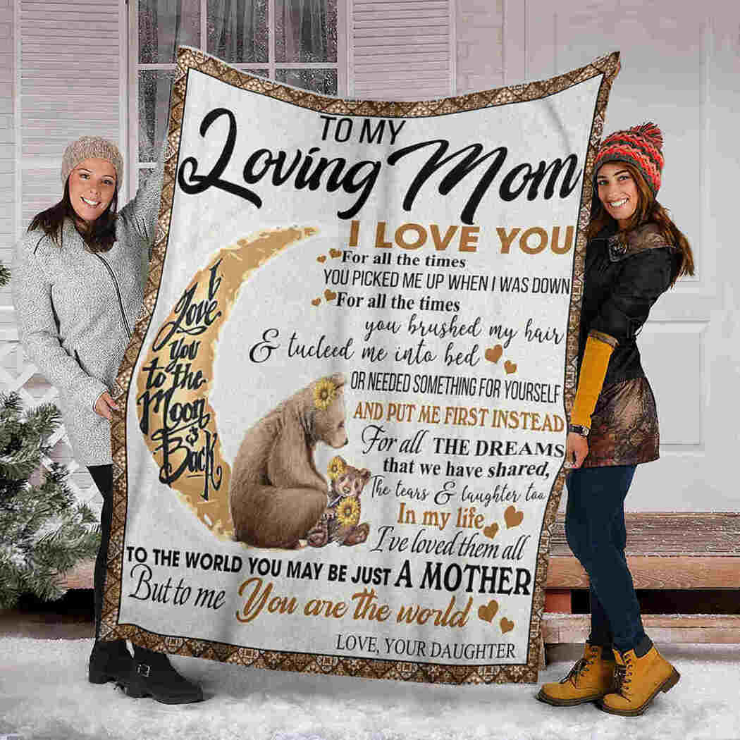 To My Loving Mom Blanket - Bear Moon - You Are The World Blanket