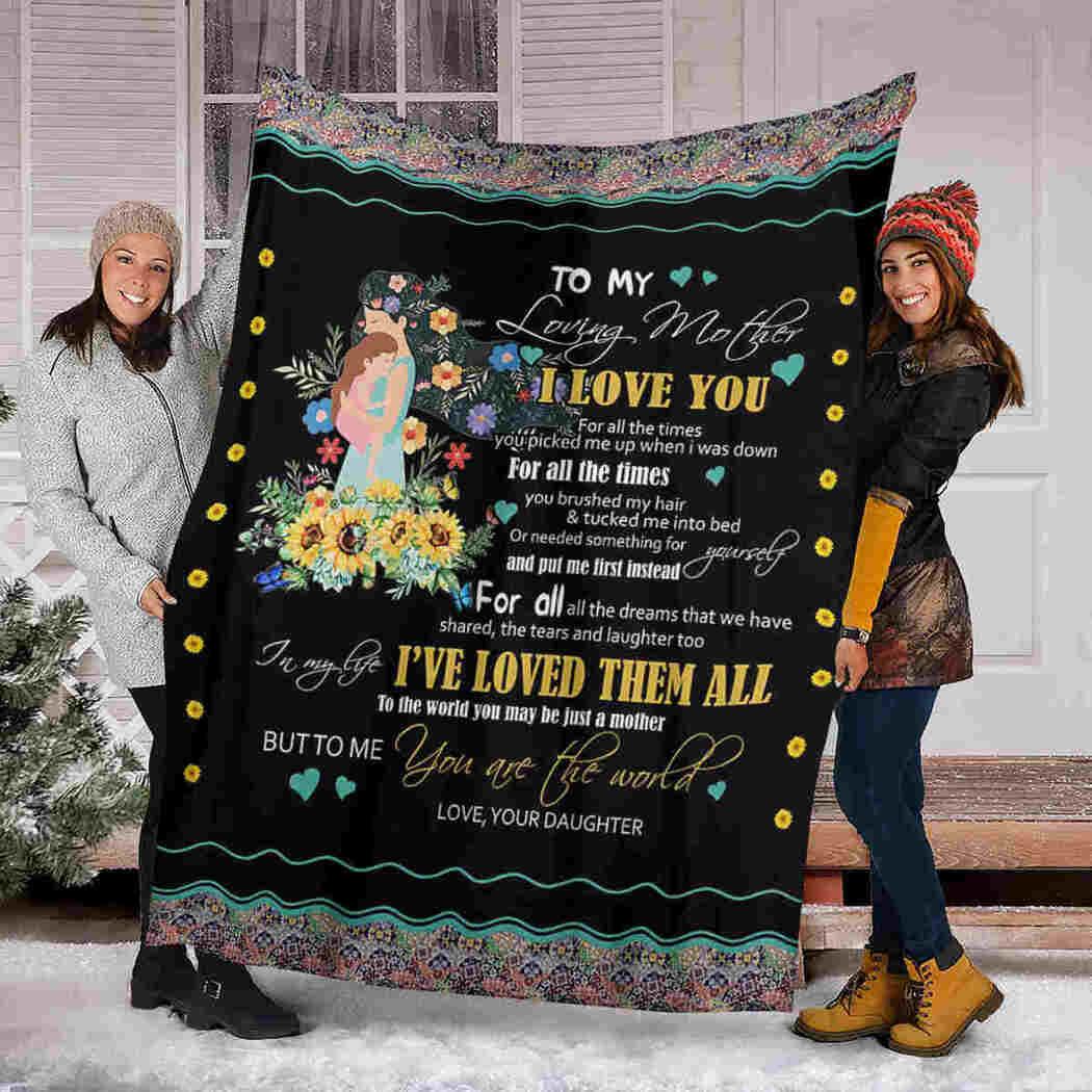 To My Loving Mother Blanket - Flower Little Girl Blanket - I've Loved Them All