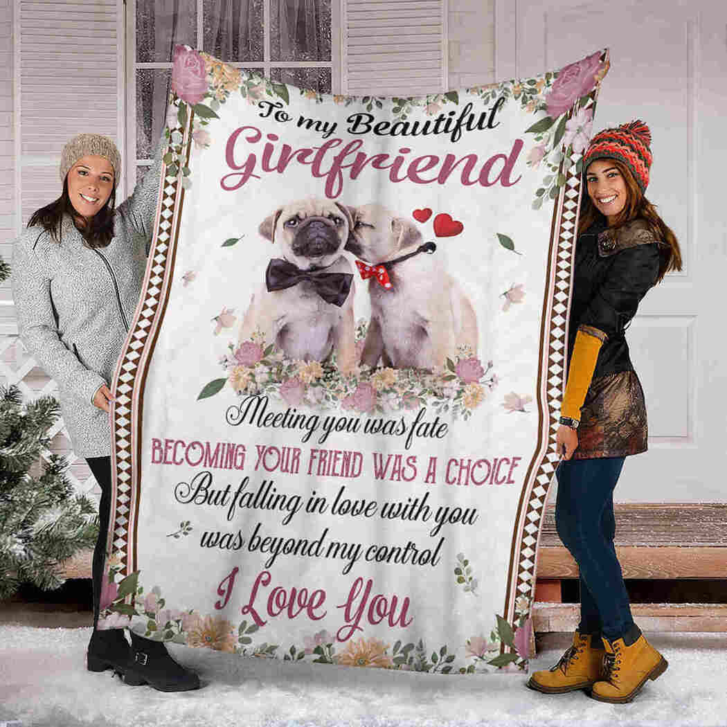 To My Beautiful Girlfriend Blanket - Couple Pug - I Love You Blanket