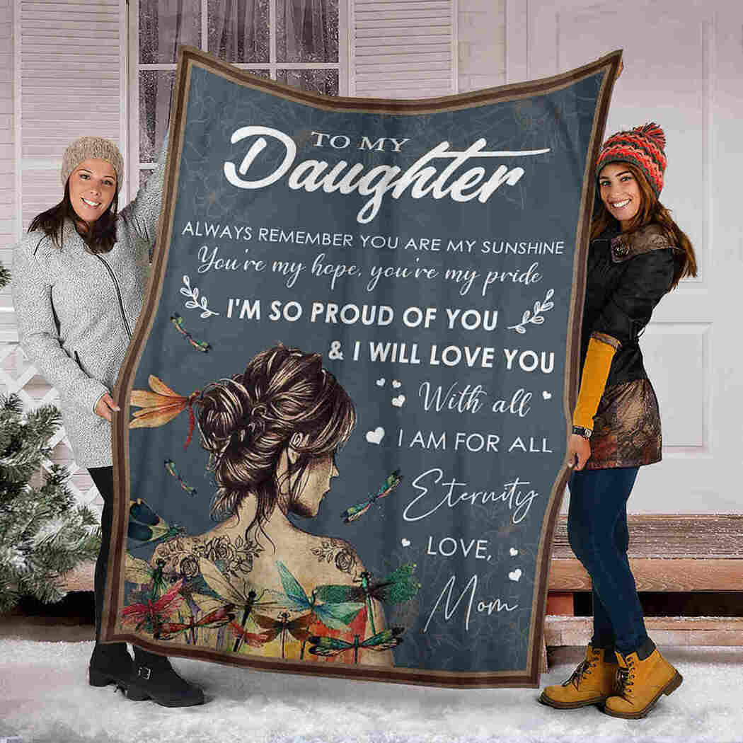 To My Daughter - Color Dragonfly - I Am So Proud Of You Blanket